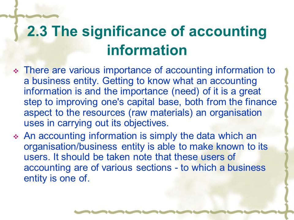 importance of accounting information in business development The history of accounting or  the early development of accounting  its regular use provides the merchant with continued information about his business,.