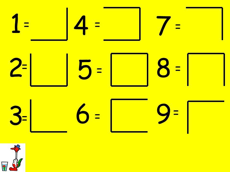 1 4 7 = = = 2 8 5 = = = 6 9 3 = = =