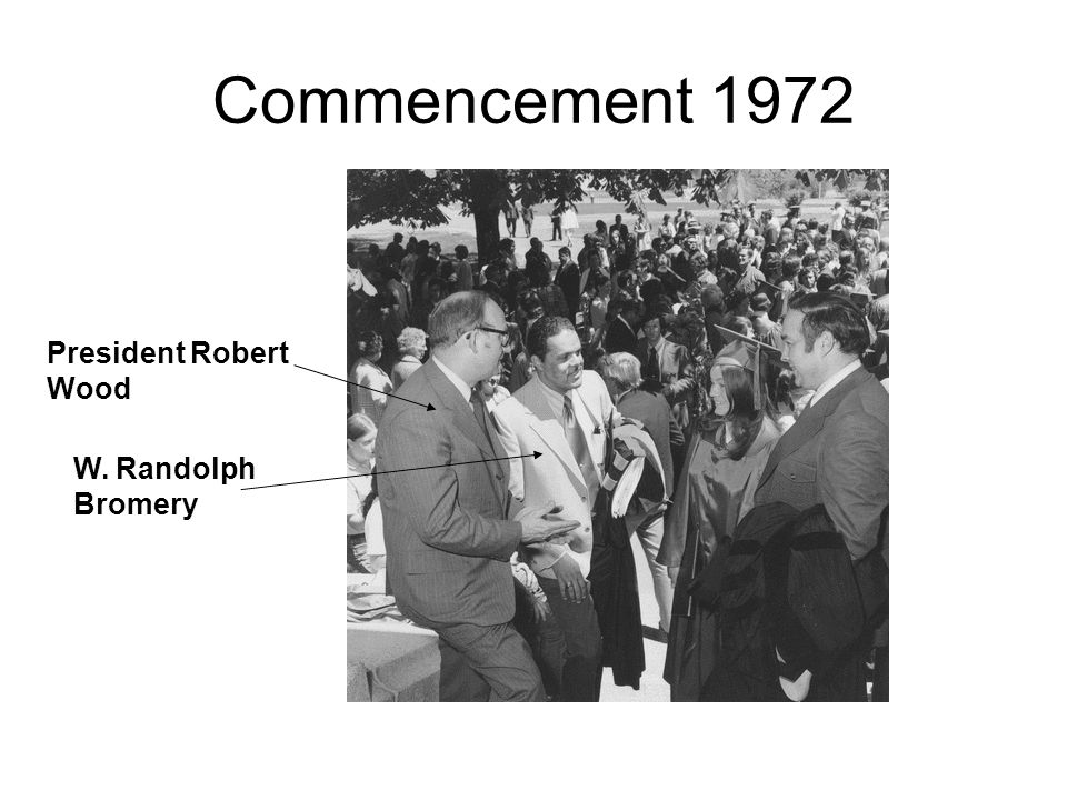 Commencement 1972 President Robert Wood W. Randolph Bromery