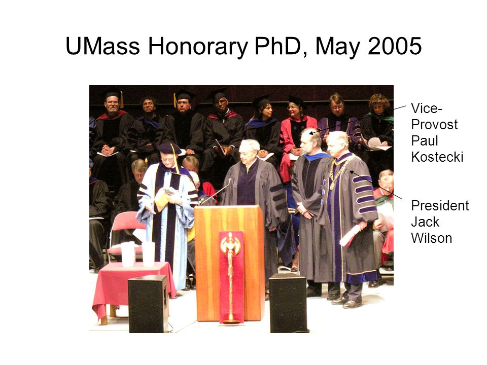 UMass Honorary PhD, May 2005 Vice-Provost Paul Kostecki