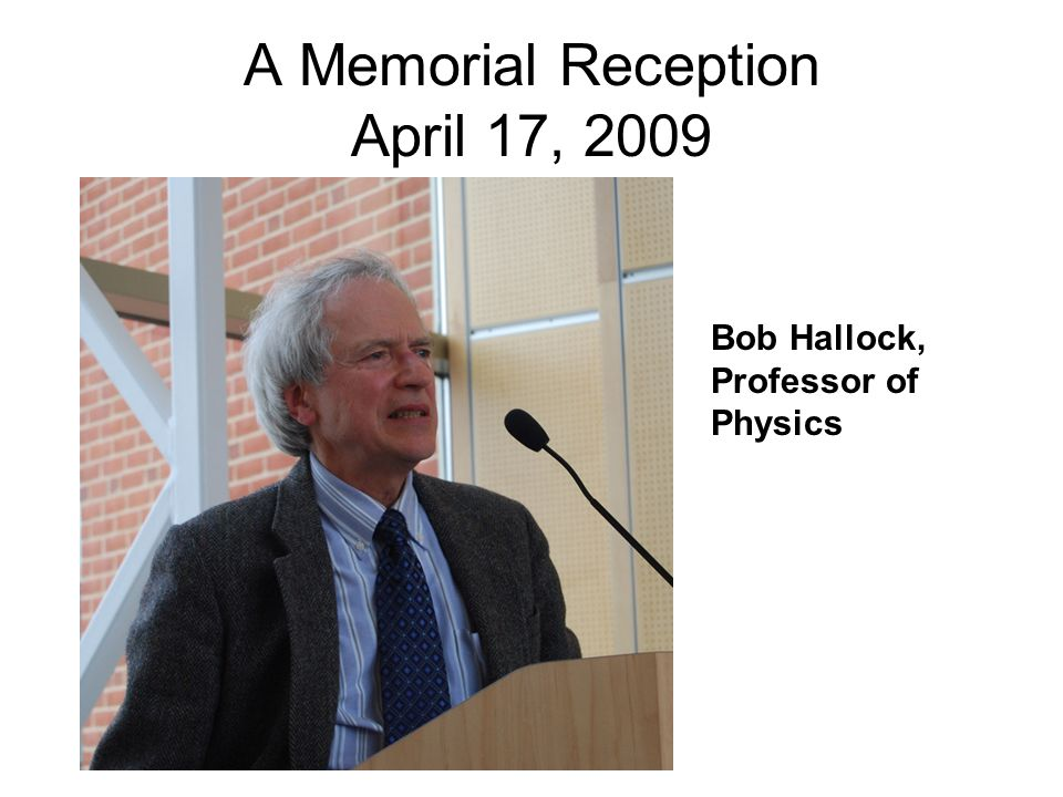 A Memorial Reception April 17, 2009