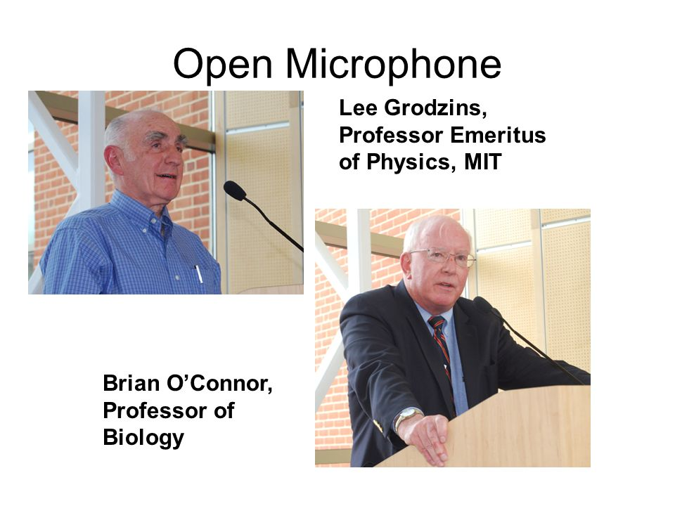 Open Microphone Lee Grodzins, Professor Emeritus of Physics, MIT