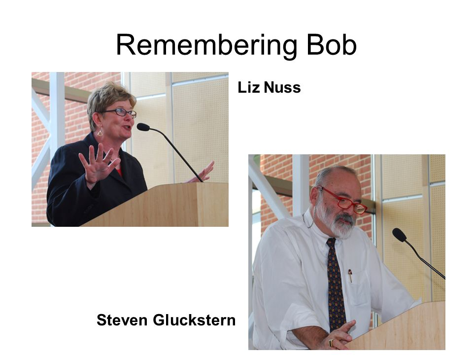 Remembering Bob Liz Nuss Steven Gluckstern
