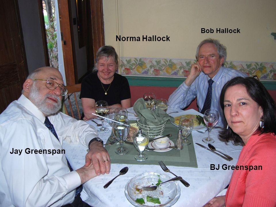 Bob Hallock Norma Hallock Jay Greenspan BJ Greenspan