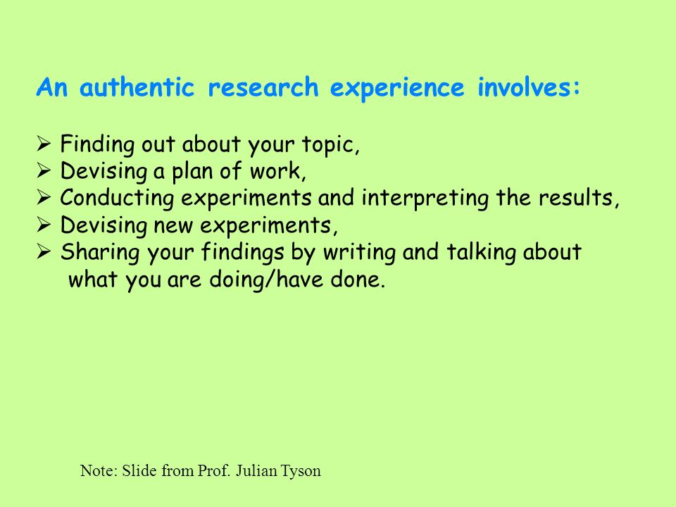 An authentic research experience involves: