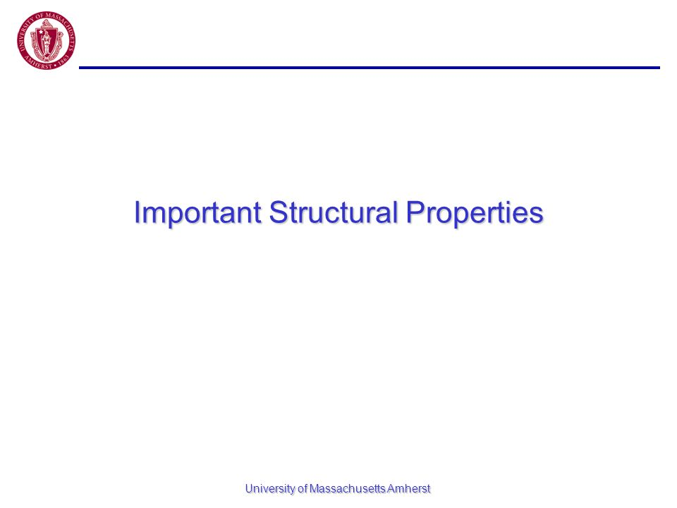 Important Structural Properties