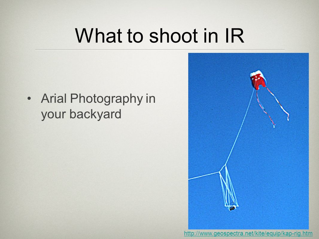 What to shoot in IR Arial Photography in your backyard