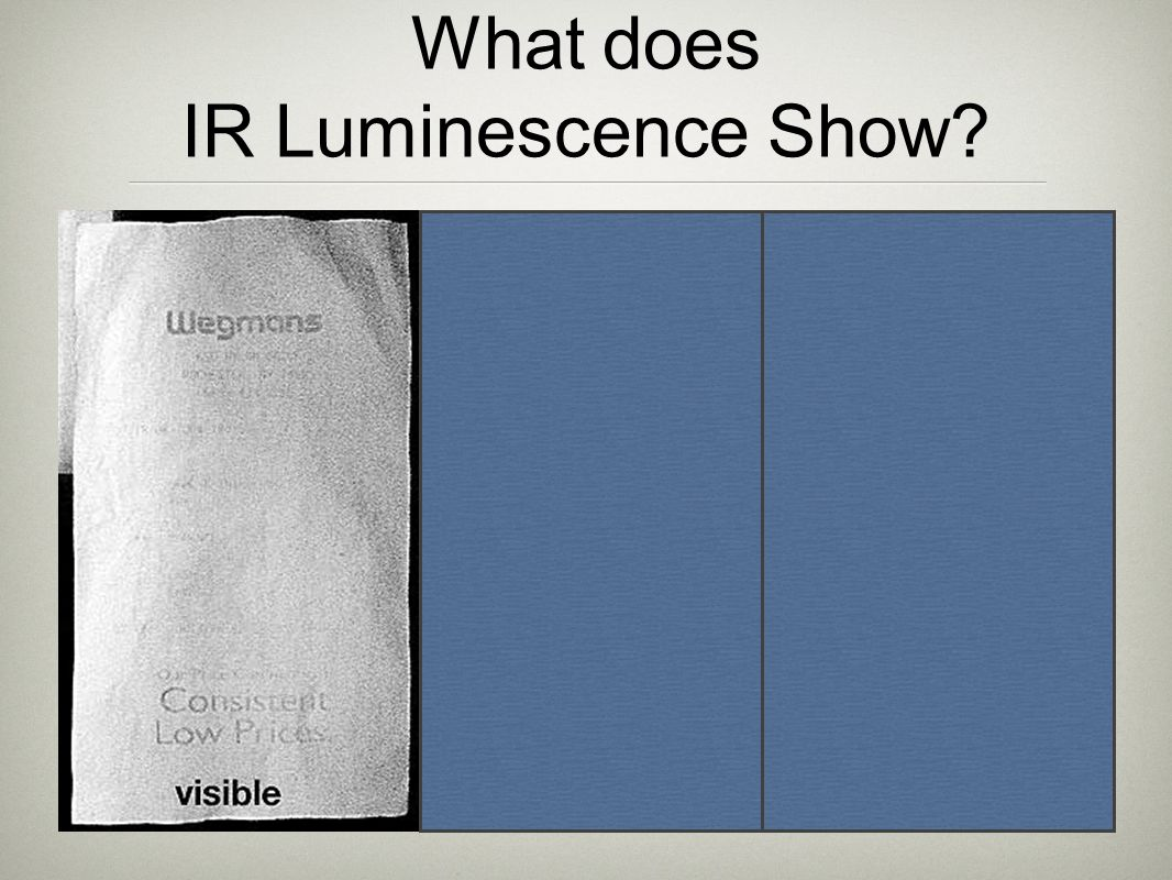 What does IR Luminescence Show