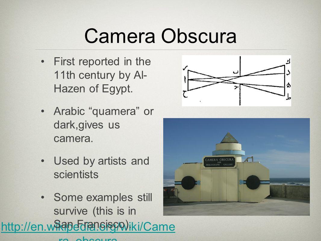 Camera Obscura http://en.wikipedia.org/wiki/Camera_obscura