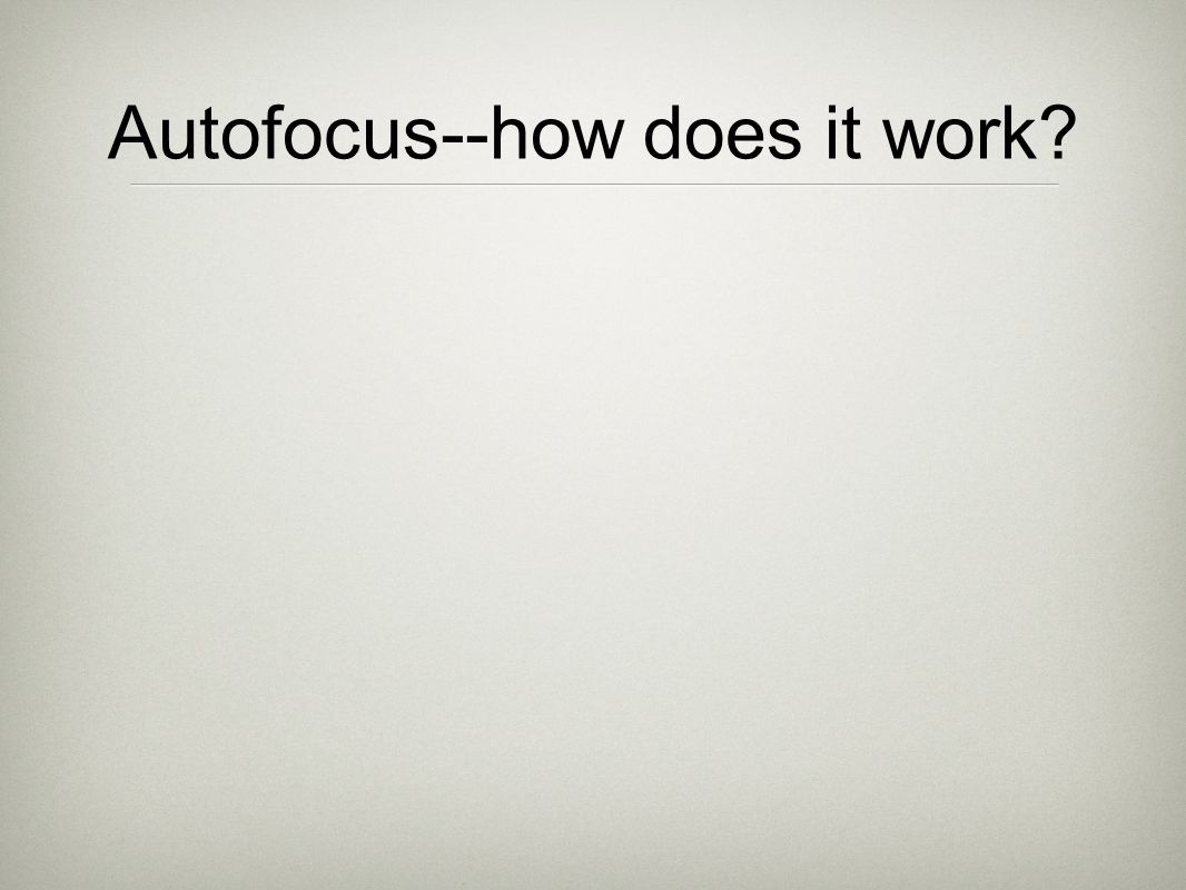 Autofocus--how does it work