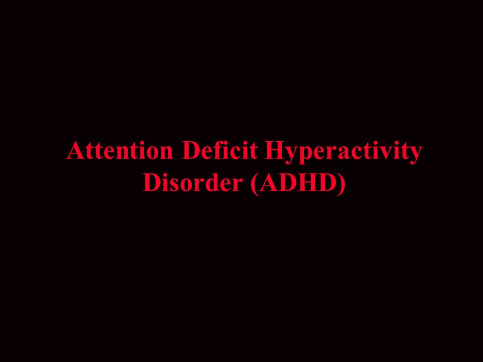 attention deficit hyperactivity disorder adhd or To update a previous review by comparing strategies to diagnose, treat, and monitor children and adolescents with attention deficit hyperactivity disorder (adhd) objectives attention.