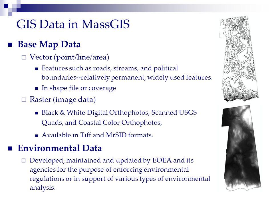 GIS Data in MassGIS Base Map Data Environmental Data