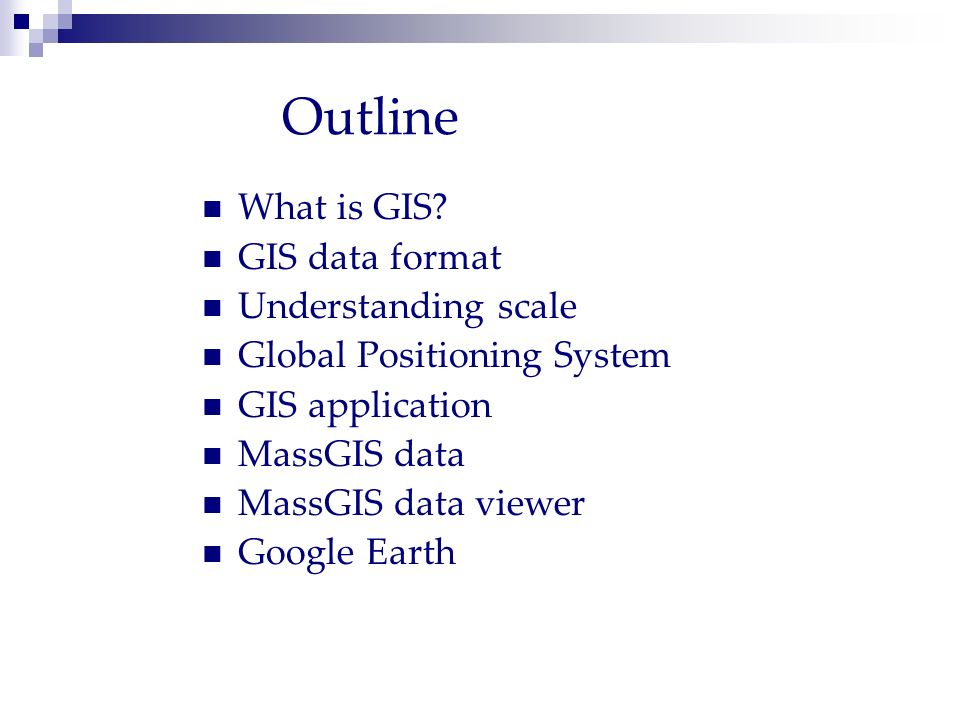 Outline What is GIS GIS data format Understanding scale