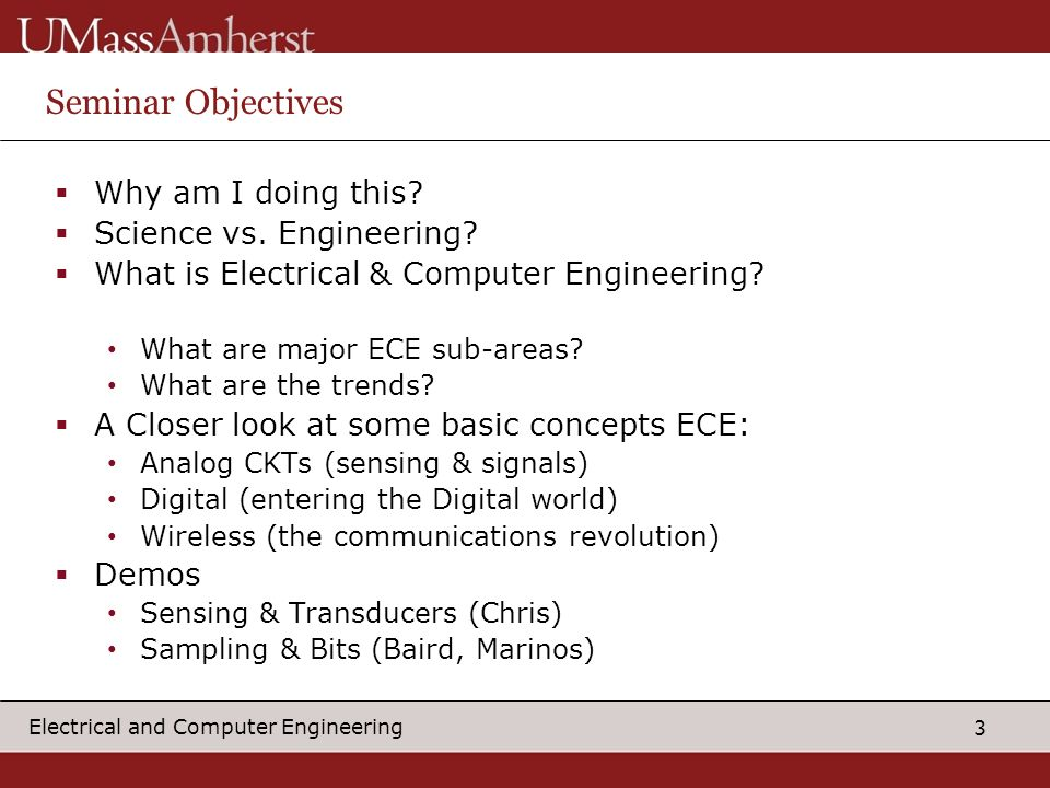 Seminar Objectives Why am I doing this Science vs. Engineering