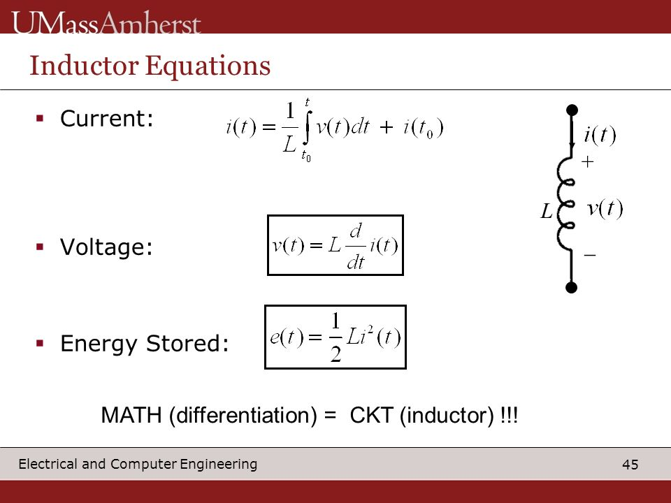 Inductor Equations Current: + Voltage: L Energy Stored: _