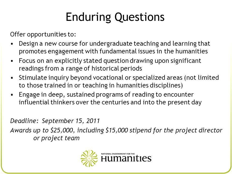 Enduring Questions Offer opportunities to: