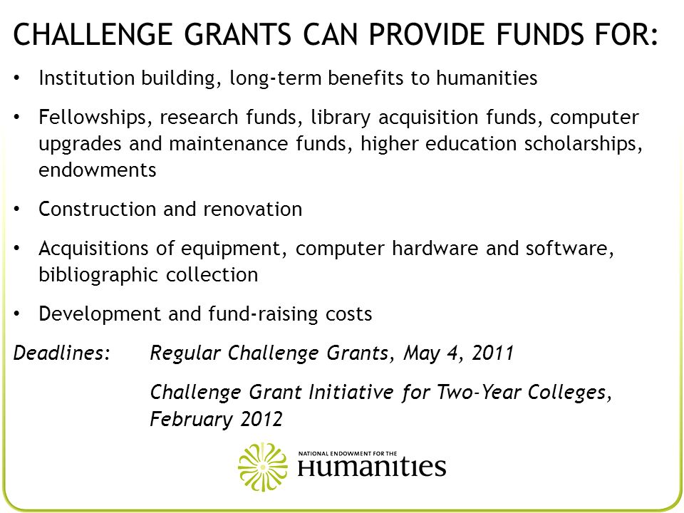 CHALLENGE GRANTS CAN PROVIDE FUNDS FOR: