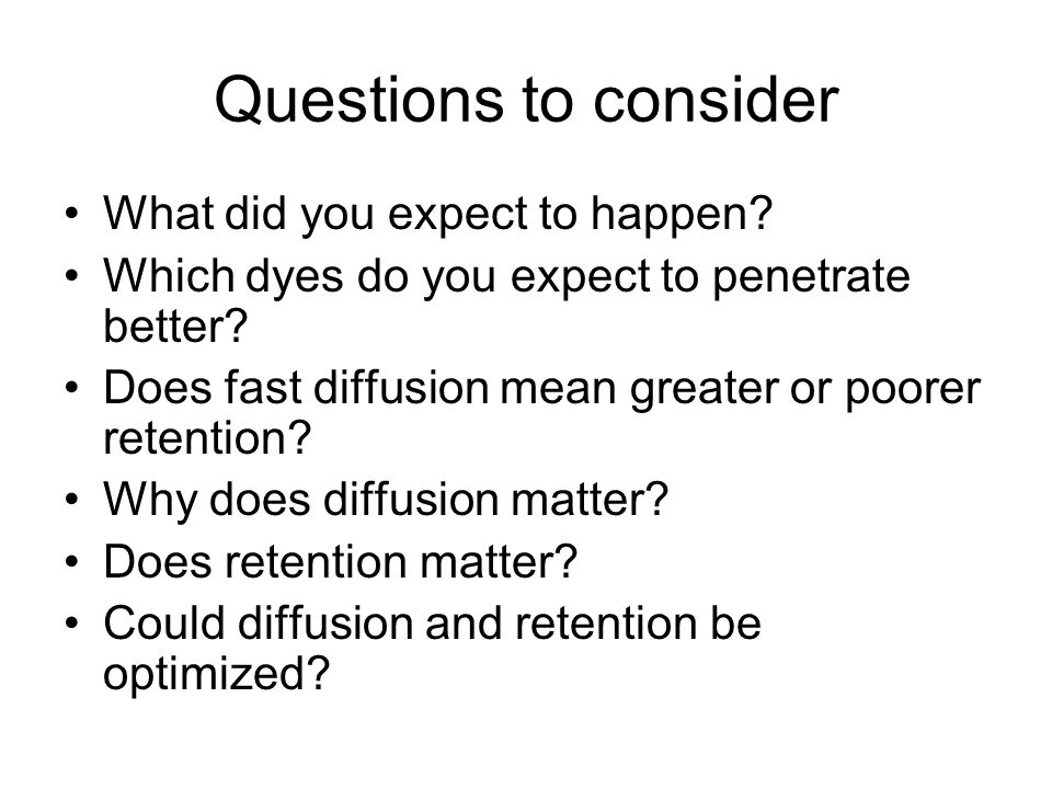 Questions to consider What did you expect to happen