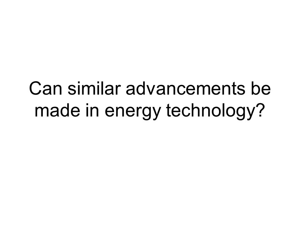 Can similar advancements be made in energy technology