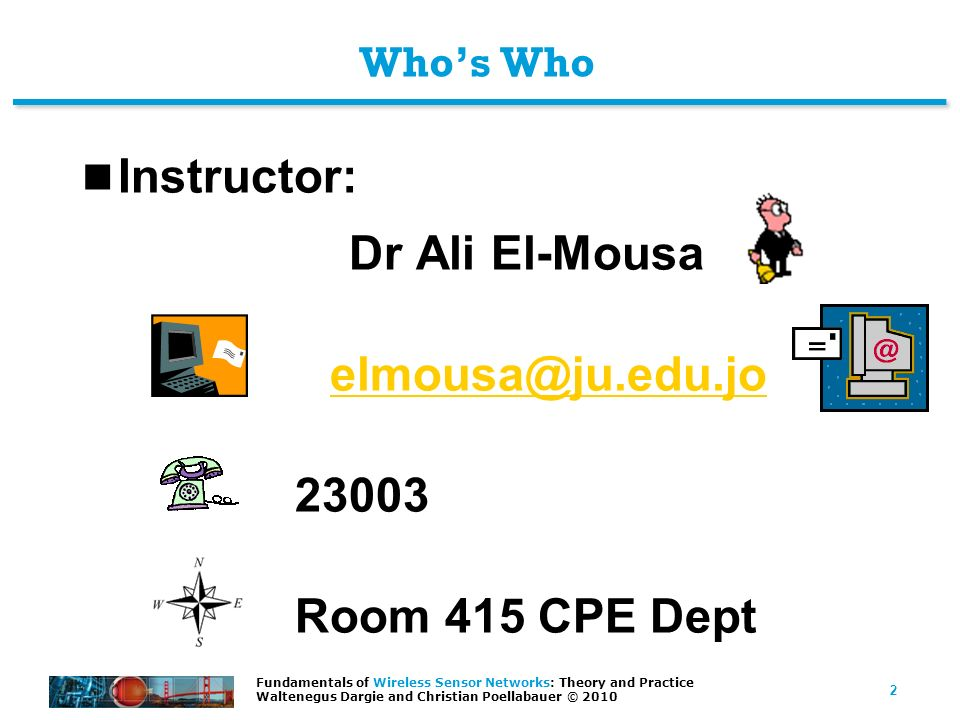 Instructor: Dr Ali El-Mousa Room 415 CPE Dept