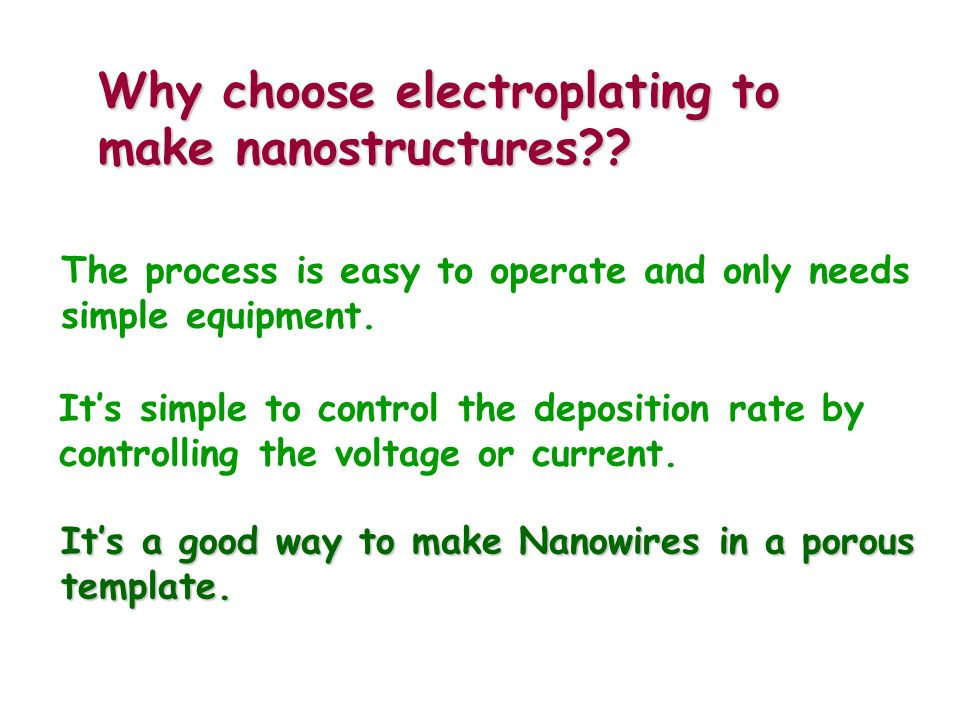 Why choose electroplating to make nanostructures