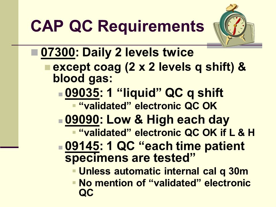 CAP QC Requirements 07300: Daily 2 levels twice