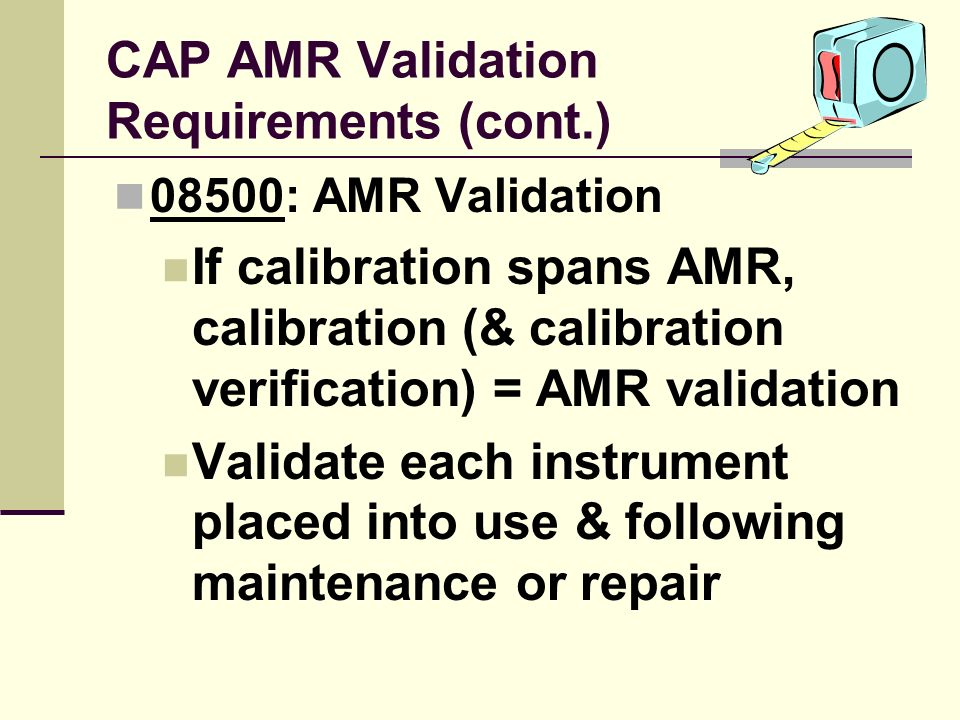CAP AMR Validation Requirements (cont.)