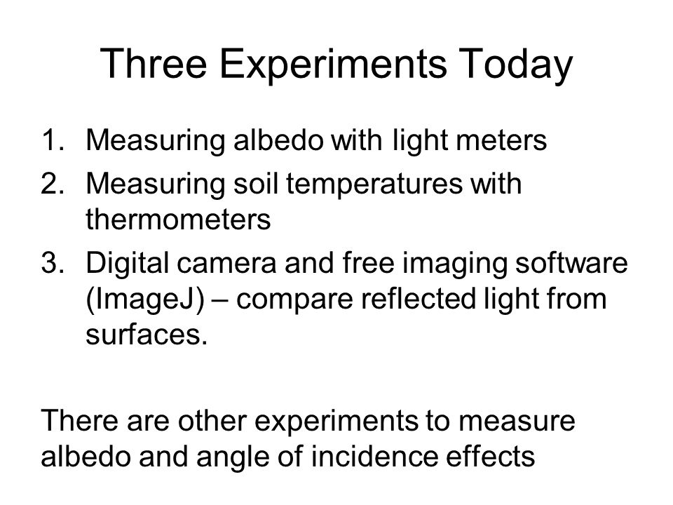 Three Experiments Today