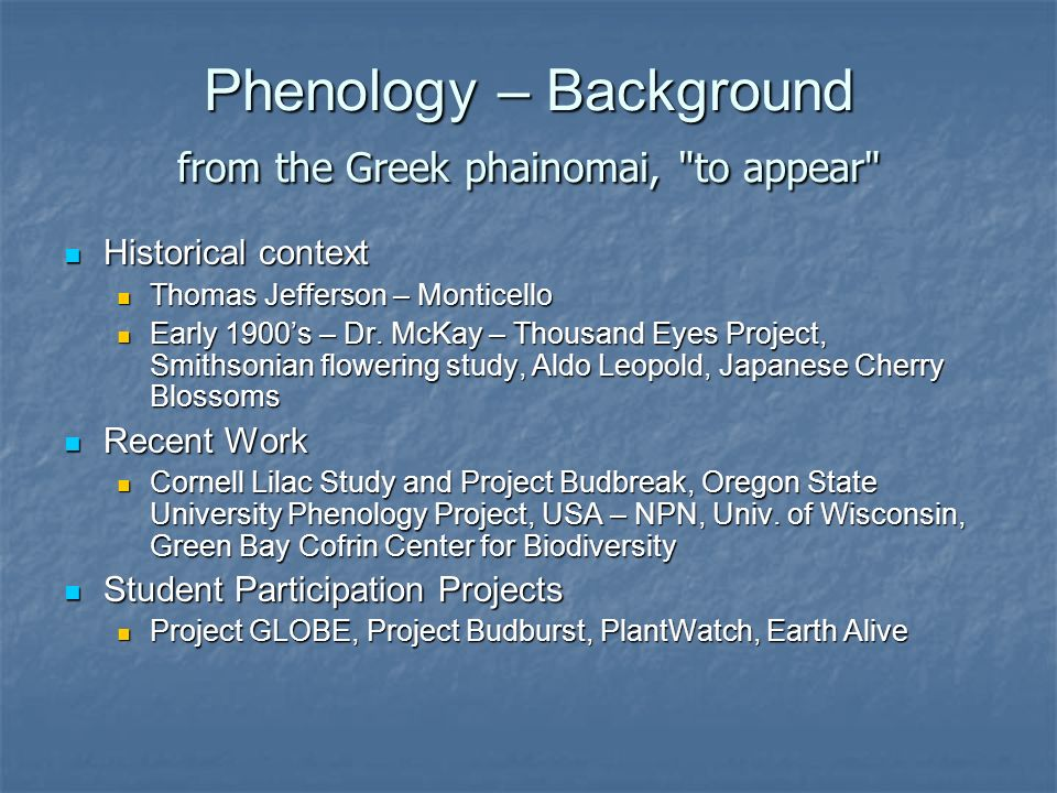 Phenology – Background from the Greek phainomai, to appear