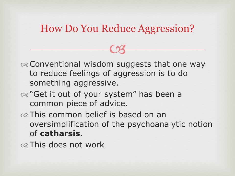 reducing aggression Abcs of mental health teacher resource the angry and aggressive child anger and aggression the angry and aggressive child - anger and aggression table of contents: select content to to describe the kinds of interventions needed with classrooms and peer groups to reduce aggressive.
