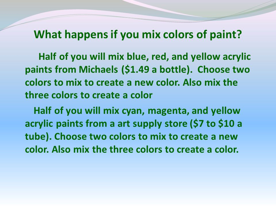What happens if you mix colors of paint