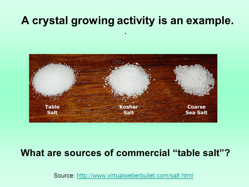 A crystal growing activity is an example. .