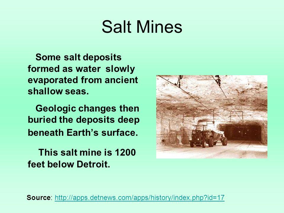 Salt Mines This salt mine is 1200 feet below Detroit.