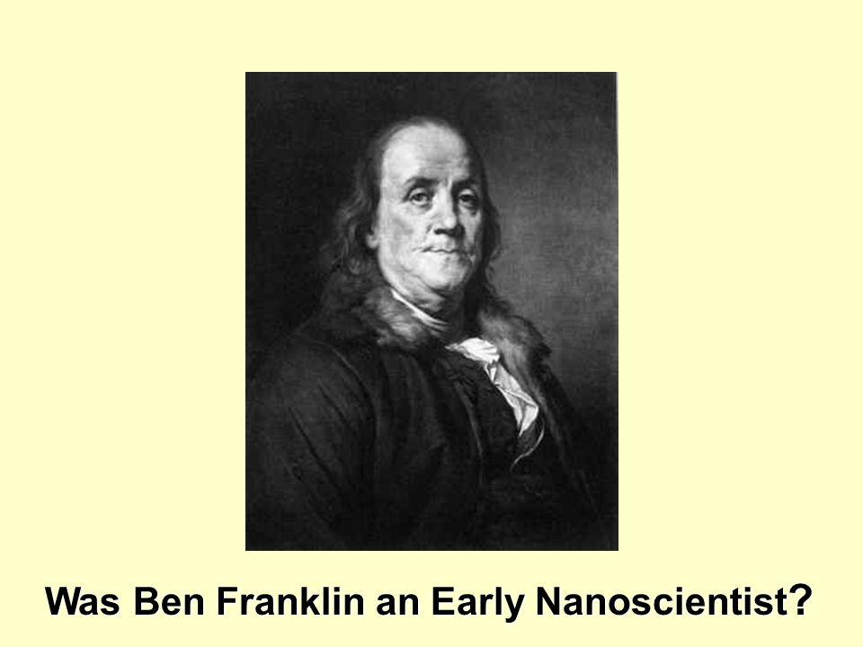 Was Ben Franklin an Early Nanoscientist