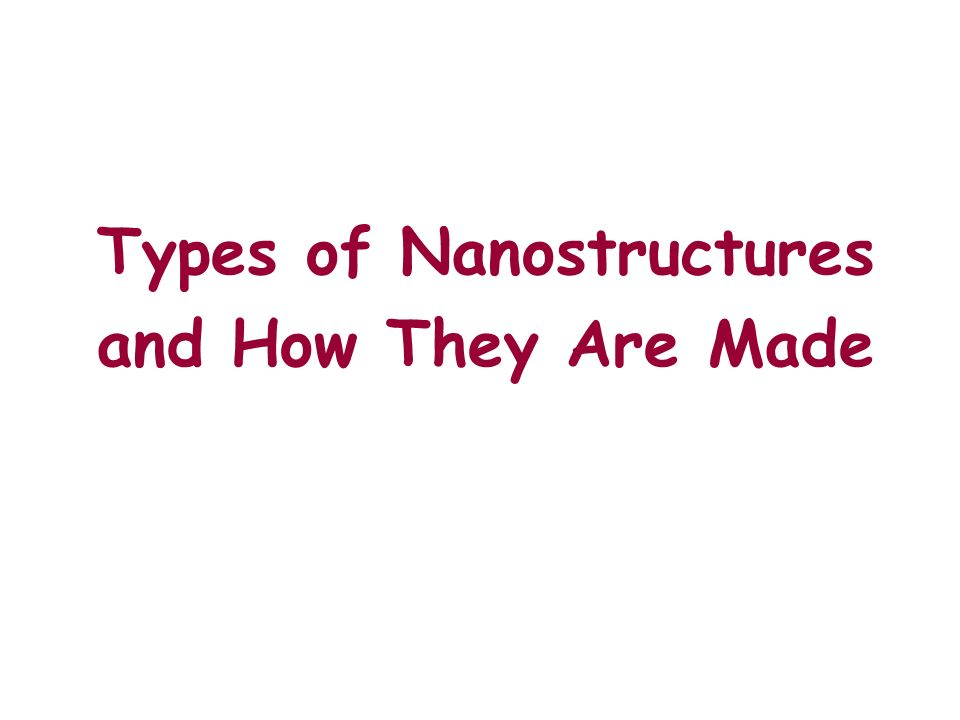 Types of Nanostructures