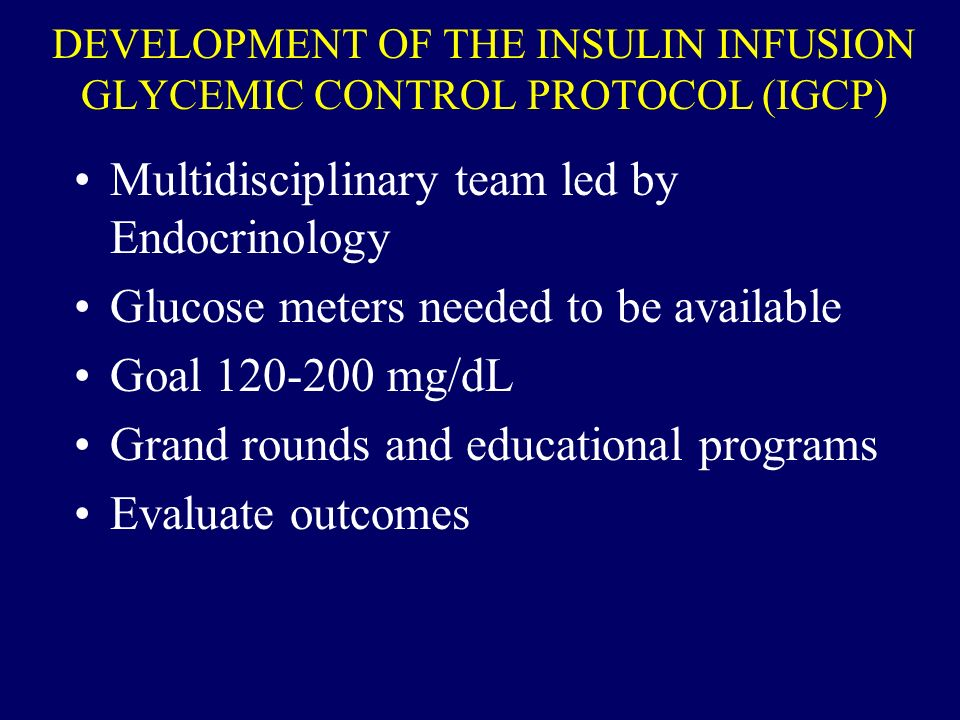 DEVELOPMENT OF THE INSULIN INFUSION GLYCEMIC CONTROL PROTOCOL (IGCP)