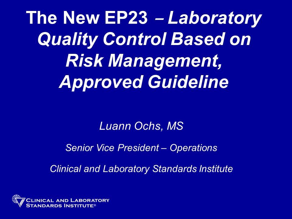 The New EP23 ‒ Laboratory Quality Control Based on Risk Management, Approved Guideline