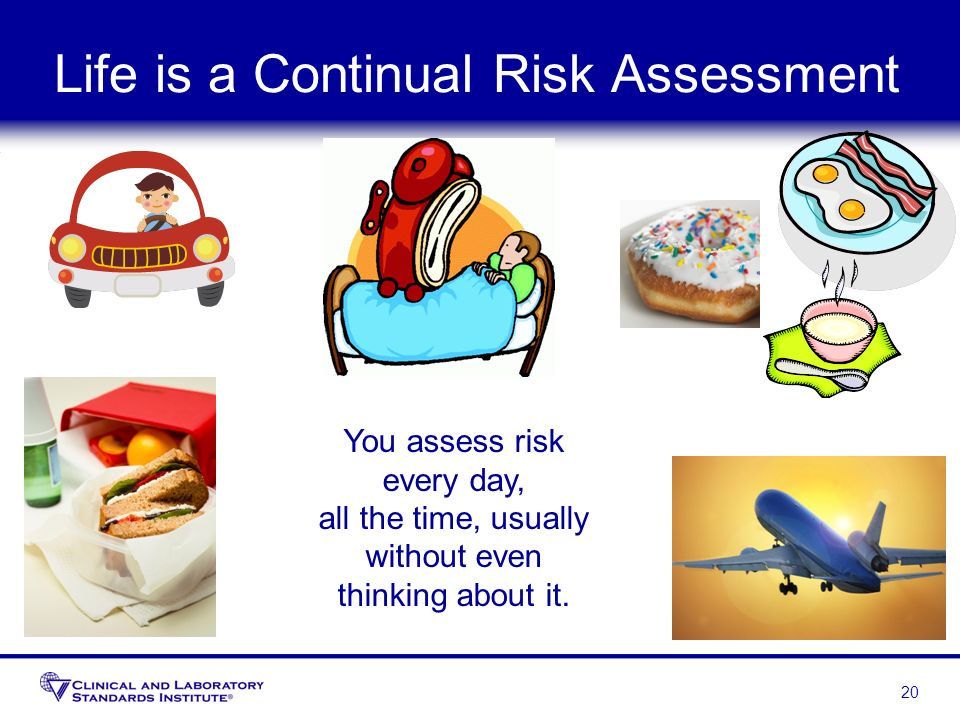 Life is a Continual Risk Assessment