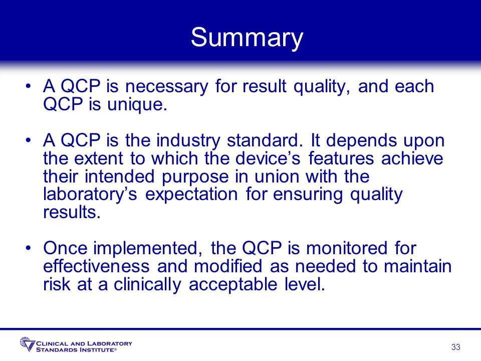 Summary A QCP is necessary for result quality, and each QCP is unique.