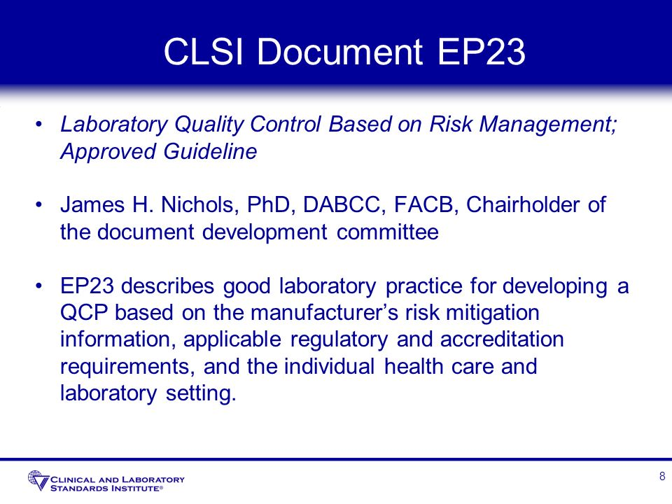 CLSI Document EP23 Laboratory Quality Control Based on Risk Management; Approved Guideline.