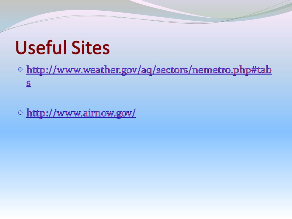 http://www.weather.gov/aq/sectors/nemetro.php#tabs http://www.airnow.gov/ Interesting data based on scattered data – based on site.