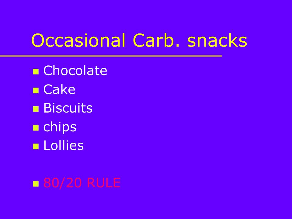 Occasional Carb. snacks