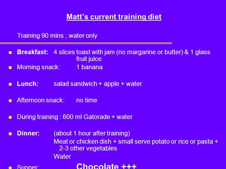 Matt's current training diet