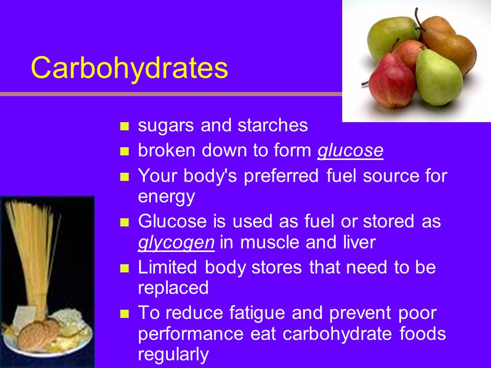 Carbohydrates sugars and starches broken down to form glucose