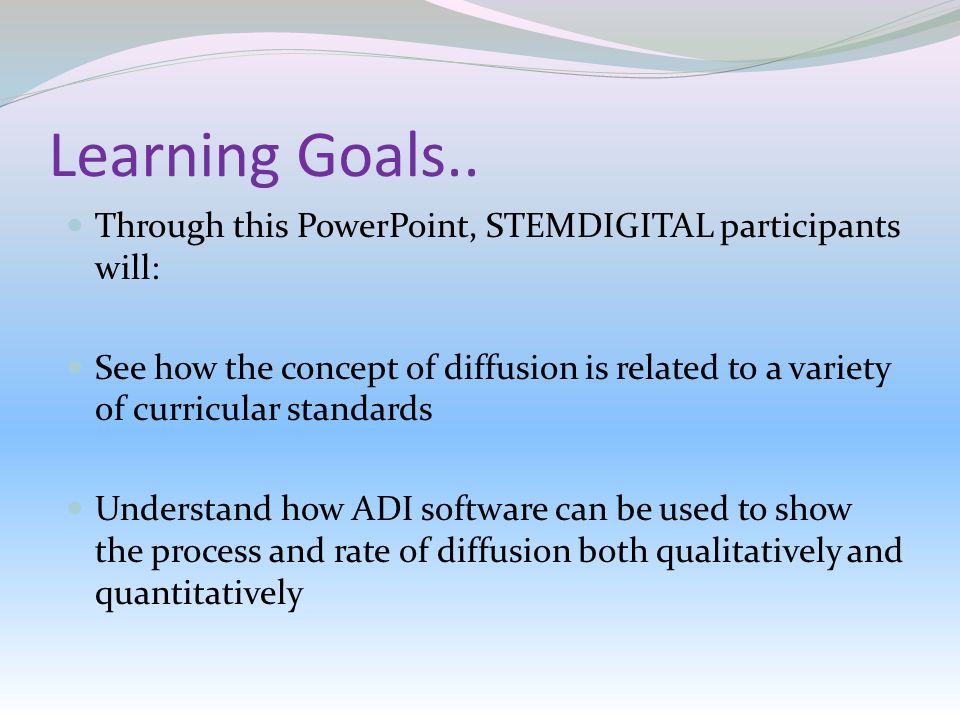 Learning Goals.. Through this PowerPoint, STEMDIGITAL participants will: