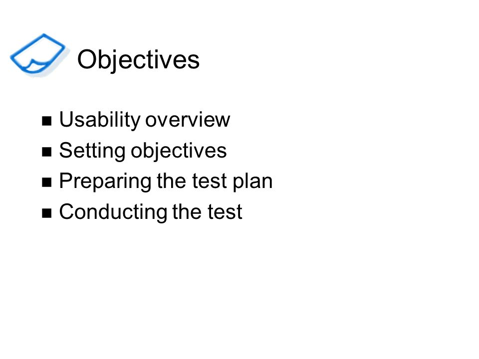 Objectives Usability overview Setting objectives