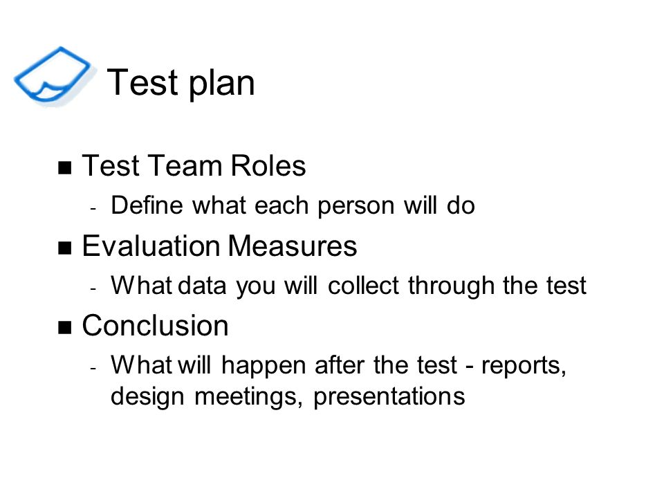 Test plan Test Team Roles Evaluation Measures Conclusion