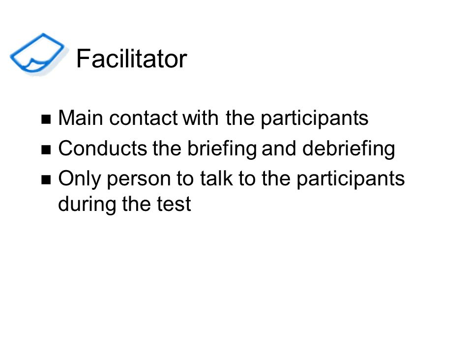 Facilitator Main contact with the participants