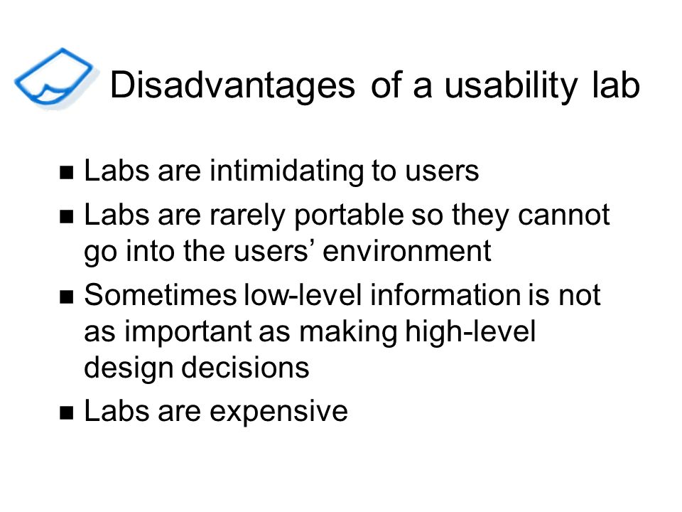 Disadvantages of a usability lab