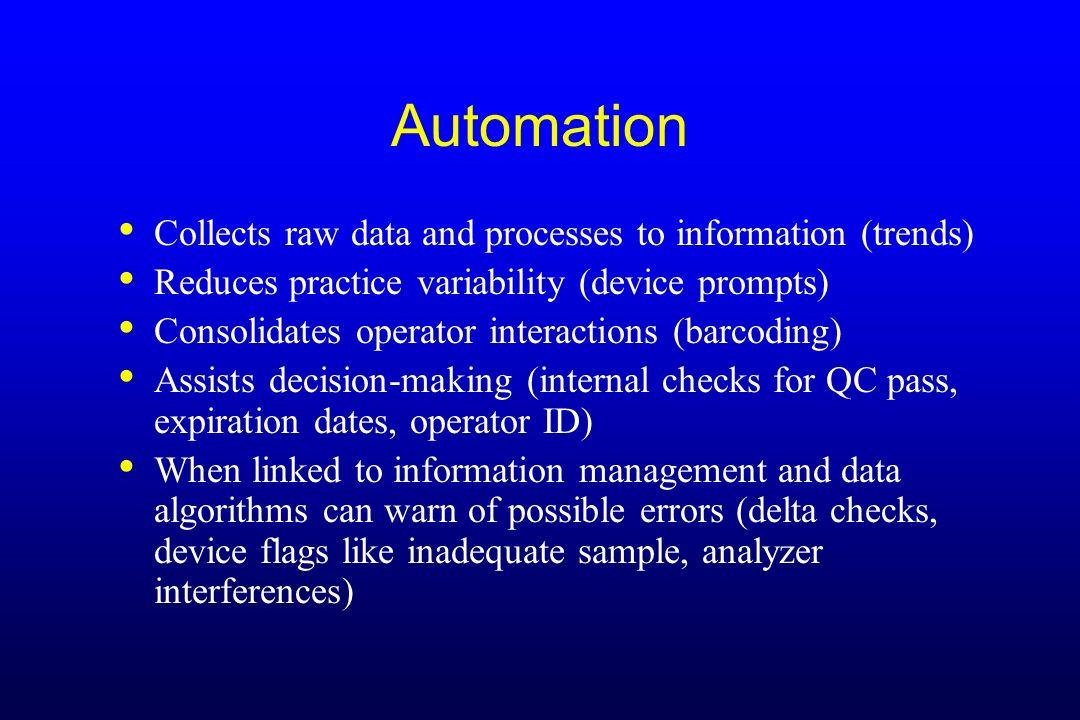 Automation Collects raw data and processes to information (trends)